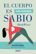 el cuerpo es sabio (ebook)-rachel carlton abrams-9788416990443