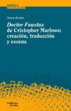 doctor faustus de cristopher marlowe: creacion, traduccion y escena-simon breden-9788417134143