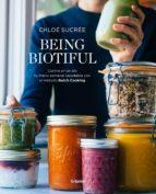 being biotiful: comidas deliciosas, rapidas y saludables con el metodo batch cook chloe sucree 9788417338343