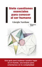 siete cuestiones esenciales para conocer el ser humano-giorgio nardone-9788417376543