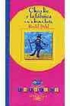 charlie y la fabrica de chocolate-roald dahl-9788420443843