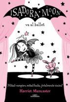 isadora moon va al ballet (isadora moon 4)-harriet muncaster-9788420485843
