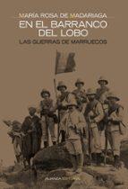 en el barranco del lobo: las guerras de marruecos-maria rosa de madariaga-9788420642543