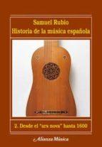 historia de la musica española 2: desde el ars nova hasta 1600 samuel rubio 9788420664743