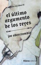 El Último Argumento De Los Reyes. La Primera Ley - Libro III (13/20)