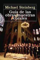 guia de las obras maestras corales-michael steinberg-9788420687643