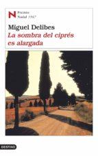 la sombra del cipres es alargada (premio nadal 1947) miguel delibes 9788423339143