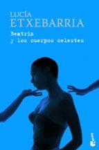 beatriz y los cuerpos celestes (premio nadal 1998)-lucia etxebarria-9788423341443