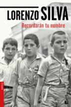 recordaran tu nombre-lorenzo silva-9788423353743
