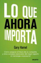 lo que ahora importa-gary hamel-9788423409143