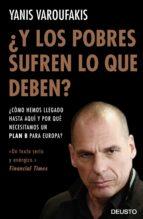 ¿y los pobres sufren lo que deben?-yanis varoufakis-9788423425143