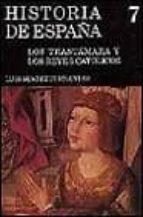 HISTORIA DE ESPAÑA (T.7): LOS TRASTAMARA Y LOS REYES CATOLICOS