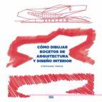 como dibujar bocetos de arquitectura y diseño interior-stephanie travis-9788425228643