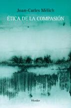 ética de la compasión (ebook) joan carles melich 9788425430343