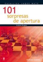 101 sorpresas de apertura (jaque mate)-graham burgess-9788425516443