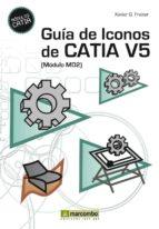 guia de iconos de catia v5 [modulo md2]-xavier gonzalez freixer-9788426718143