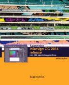 aprender indesing cc 2016 release con 100 ejercicios practicos 9788426723543