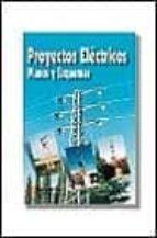 proyectos electricos: planos y esquemas-jesus trashorras montecelos-9788428326643