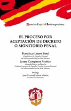 el proceso por aceptación de decreto o monitorio penal-francisco lopez simo-9788429019643