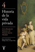 historia de la vida privada (iv): de la revolucion francesa a la primera guerra mundial george duby philippe aries 9788430604043