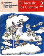 el arca de los cuentos 2: (educacion primaria, 1ºciclo, 2º curso) carlos reviejo hernandez 9788431635343