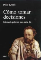 como tomar decisiones: sabiduria practica para cada dia peter kreeft 9788432129643