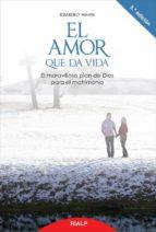 el amor que da vida: el maravilloso plan de dios para el matrimon io kimberly hahn 9788432135743