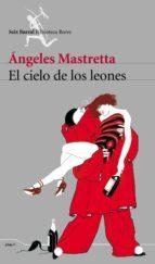 el cielo de los leones-angeles mastretta-9788432211843
