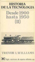HISTORIA DE LA TECNOLOGIA V: DESDE 1900 HASTA 1950 (II)