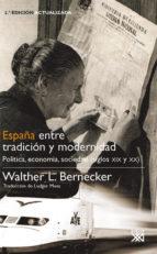 españa entre tradicion y modernidad: politica, economia, sociedad (siglos xix y xx) 2ª edicion actualizada walther l. bernecker 9788432313943