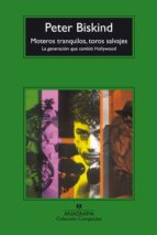 moteros tranquilos, toros salvajes: la generacion que cambio holl ywood peter biskind 9788433973443
