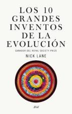 los diez grandes inventos de la evolucion nick lane 9788434419643