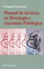 manual de tecnicas en histologia y anatomia patologica fernando torres 9788434437043
