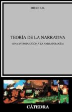 teoria de la narrativa: introduccion a la narratologia (3ª ed.)-mieke bal-9788437605043