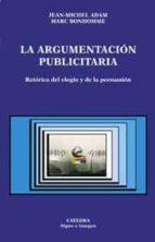 la argumentacion publicitaria: retorica del elogio y de la persua sion-jean-michel adam-marc bonhomme-9788437618043