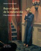 bajo el signo de la melancolia: cine, desencanto y aficcion santos zunzunegui 9788437636443