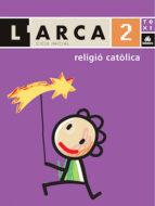 religio catolica 2 (projecte l`arca) cicle inicial-9788441211643