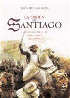 la orden de santiago: la prestigiosa milicia de ricoshombres reli giosos jesus de las heras febrero 9788441421943