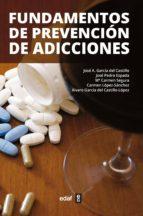 fundamentos de prevención de adicciones (ebook)-jose a. garcia del castillo-9788441435643