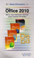 microsoft office 2010 (guia practica) maria jesus melendez sanchez jorge campos fernandez 9788441527843