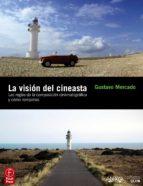 la vision del cineasta-gustavo mercado-9788441529243
