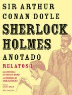 sherlock holmes anotado: relatos i las aventuras de sherlock holmes; las memorias de sherlock holmes-arthur conan doyle-9788446025443
