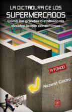 la dictadura de los supermercados-nazaret castro-9788446044543