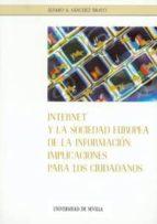 INTERNET Y LA SOCIEDAD EUROPEA DE LA INFORMACION: IMPLICACIONES P ARA LOS CIUDADANOS