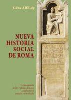 nueva historia social de roma geza alfoldy 9788447214143
