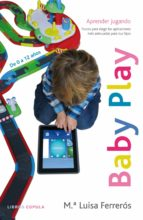 (pe) baby play: jugar para aprender-maria luisa ferreros-9788448019143