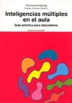 inteligencias multiples en el aula: guia practica para educadores (2ª ed.)-thomas armstrong-9788449319143