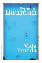 vida liquida-zygmunt bauman-9788449324543