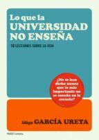 (pe) lo que la universidad no enseña-iñigo garcia ureta-9788449327643