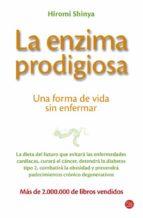 la enzima prodigiosa: una forma de vida sin enfermar hiromi shinya 9788466323543